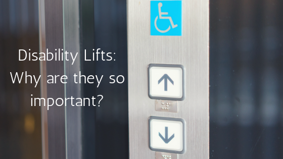 Disability Lifts - Why are they so important